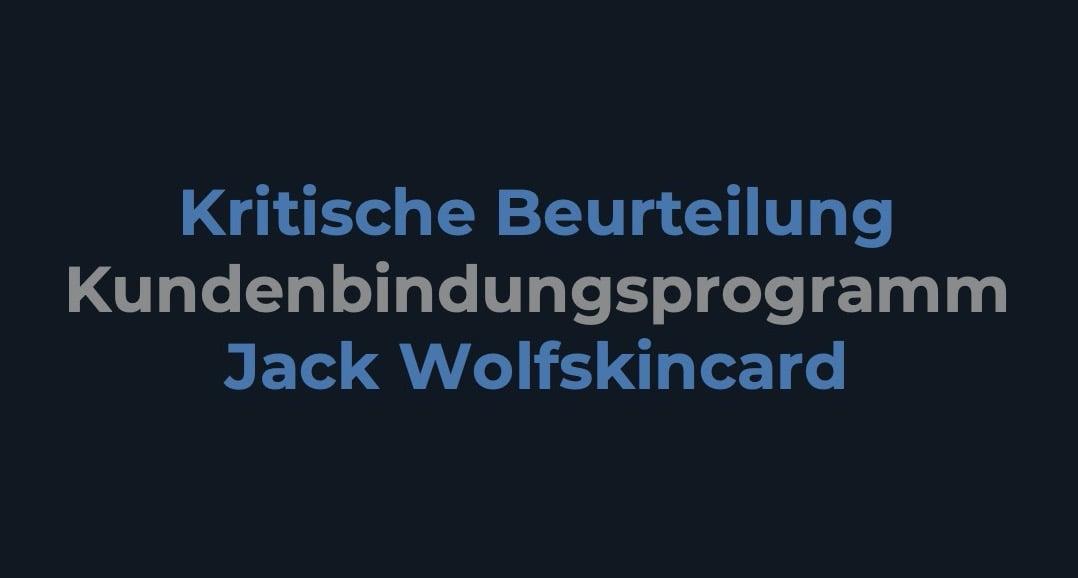 Kritische Beurteilung Jack Wolfskincard